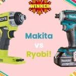 Ryobi vs Makita Cordless Impact Driver Comparison