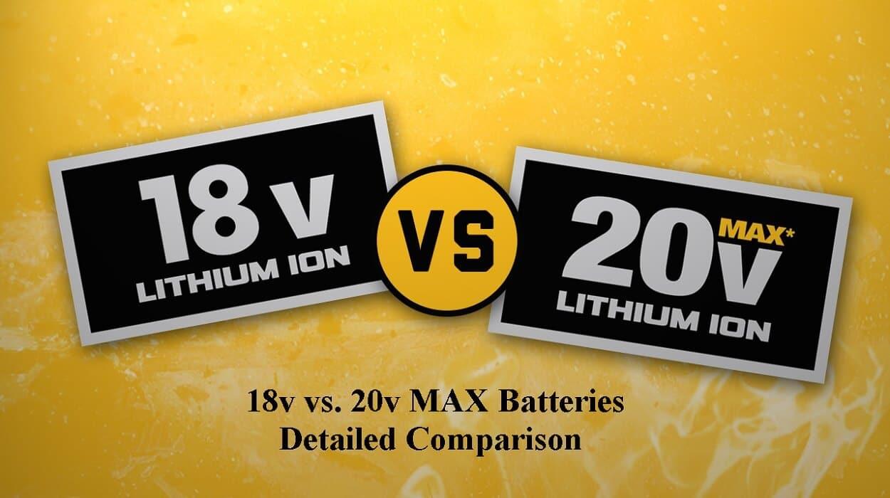 18v vs 20v max battery comparisons